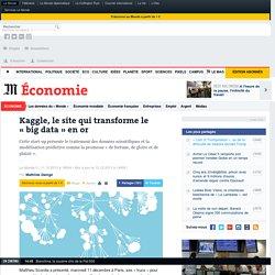 Kaggle, le site qui transforme le «big data » en or