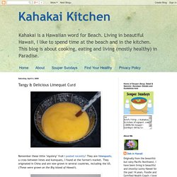 Kahakai Kitchen: Tangy & Delicious Limequat Curd
