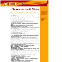 L'Amour par Kahlil Gibran; extrait du livre Le Prophète