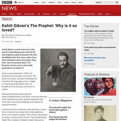 Kahlil Gibran's The Prophet: Why is it so loved?
