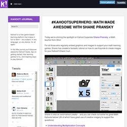 #KahootSuperhero: Math Made Awesome with Shane...