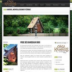 Casa kaiensis – Abris de jardin originaux, cabanes et autres produits uniques et féériques » Pose des bardeaux bois