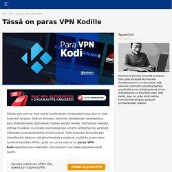 Paras VPN Kodi 2021: Ohita kaikki alueelliset rajoitukset!