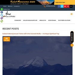 Kailash Manasarovar Yatra with Isha Sacred Walks - A Unique Spiritual Trip