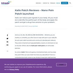 Kailo Patch Reviews – Nano Pain Patch launched