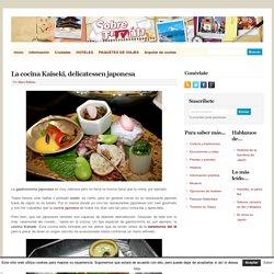 La cocina Kaiseki, delicatessen japonesa