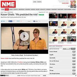 Kaiser Chiefs: 'We predicted the riots'