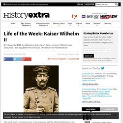 Kaiser Wilhelm II: His life and facts
