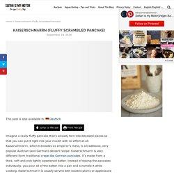 Kaiserschmarrn (Fluffy Scrambled Pancake)