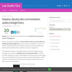 Kaizena. Ajoutez des commentaires audio à Google Docs