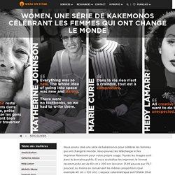 Women, une série de kakemonos célébrant les femmes qui ont changé le monde