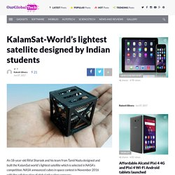 KalamSat-World's lightest satellite designed by Indian students