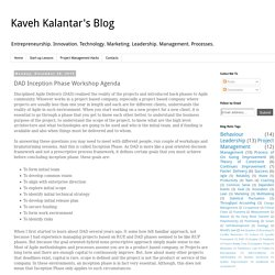 Kaveh Kalantar's Blog: DAD Inception Phase Workshop Agenda