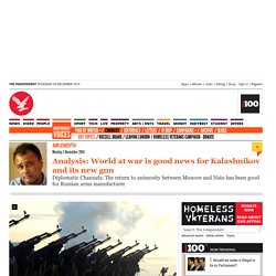 Analysis: World at war is good news for Kalashnikov and its new gun - Comment