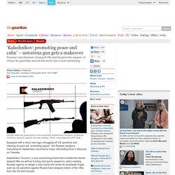 'Kalashnikov: promoting peace and calm' – notorious gun gets a makeover
