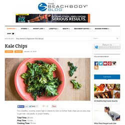 Kale Chips - The Beachbody Blog