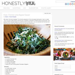 Kale, Fennel and Apple Salad – Honestly YUM