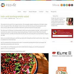 kale and pomegranate salad | Fed and Fit