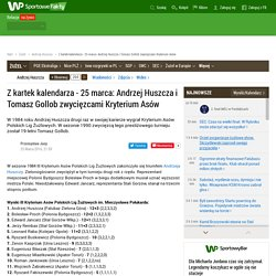 ? 25 III: Z kartek kalendarza - 25 marca: Andrzej Huszcza i Tomasz Gollob zwycięzcami Kryterium Asów - WP SportoweFakty