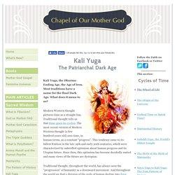 Kali Yuga: The Patriarchal Dark Age