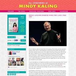 MINDY KALING – People I Love Who Invented Things That I Love: Steve Jobs