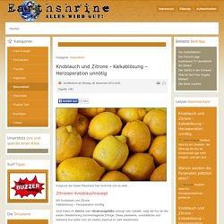 Knoblauch und Zitrone - Kalkablösung – Herzoperation unnötig