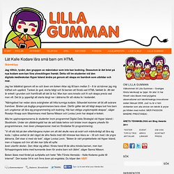 Låt Kalle Kodare lära små barn om HTML - Lilla gumman