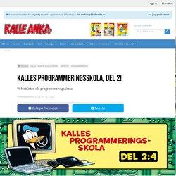 Kalles programmeringsskola, del 2! - Kalle Anka