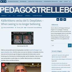 Källkritikens vecka del 5: Deepfakes – When seeing is no longer believing