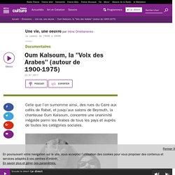 """Oum Kalsoum, la """"Voix des Arabes"""" (autour de 1900-1975)"""