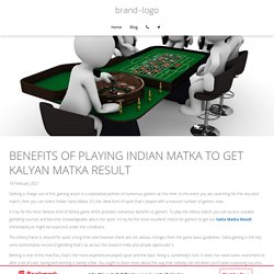 Satta Matka Kalyan - Benefits of Playing Indian Matka to Get Kalyan Matka Result