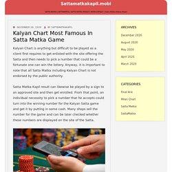 Kalyan Chart Most Famous In Satta Matka Game – sattamatkakapil.mobi