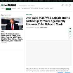One-Eyed Man Who Kamala Harris Locked Up 25 Years Ago Quietly Removes Tulsi Gabbard Mask