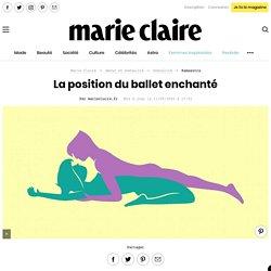 Kamasutra : La position du ballet enchanté