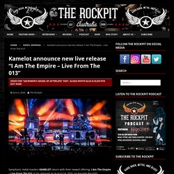 """Kamelot announce new live release """"I Am The Empire – Live From The 013"""""""