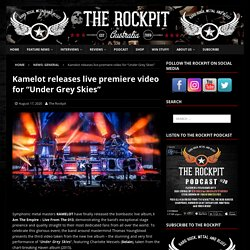 """Kamelot releases live premiere video for """"Under Grey Skies"""""""