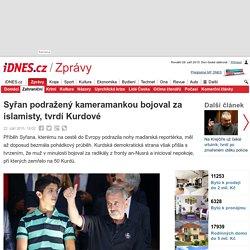 Syřan podražený kameramankou bojoval za islamisty, tvrdí Kurdové