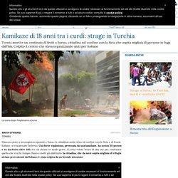 Kamikaze di 18 anni tra i curdi: strage in Turchia