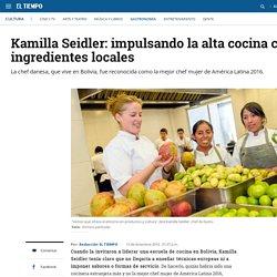 Kamilla Seidler, la mejor chef mujer de América Latina 2016 - Gastronomía - Cultura