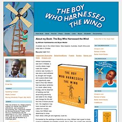 """William Kamkwamba, author, """"The Boy Who Harnessed the Wind,"""" and Malawi Windmill Maker: About my Book: The Boy Who Harnessed the Wind"""