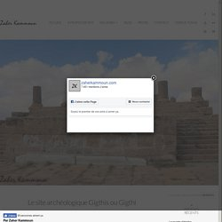 Zaher Kammoun » » Le site archéologique Gigthis ou Gigthi