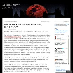 Liz Keogh's blog » Scrum and Kanban: both the same, only different