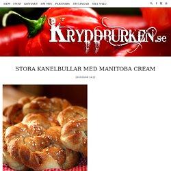 STORA Kanelbullar med Manitoba Cream – Kryddburken.se