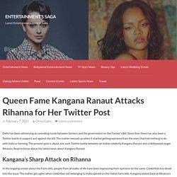 Queen Fame Kangana Ranaut Attacks Rihanna for Her Twitter Post
