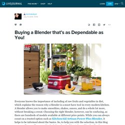 Buying a Blender that's as Dependable as You!