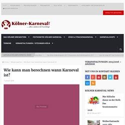 Wie kann man berechnen wann Karneval ist? - Kölner Karneval