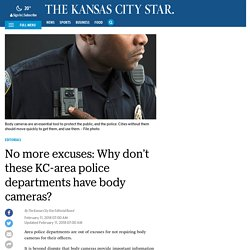 All Kansas City-area police departments need body cameras