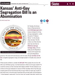Kansas anti-gay segregation bill is an abomination.