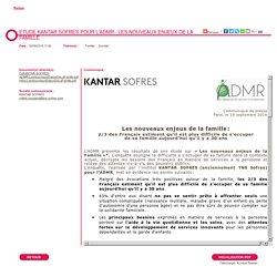 Etude KANTAR SOFRES pour l'ADMR : Les nouveaux enjeux de la famille