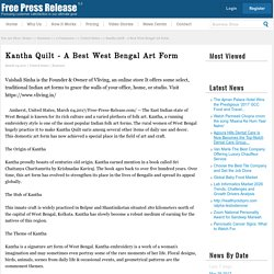 Kantha Quilt - A Best West Bengal Art Form